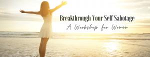 Invitation Card Breakthrough You Self Sabotage Workshop 300x114